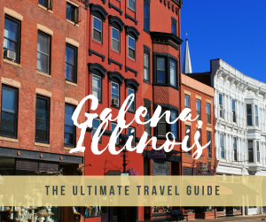 "view of buildings in galena with text ""galena illinois the ultimate travel guide"" on top"